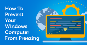 How To Prevent Your Windows Computer From Freezing