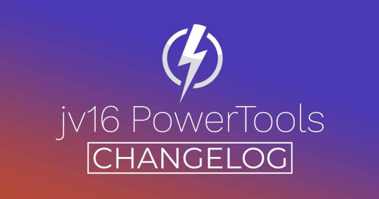 jv16 PowerTools Changelog